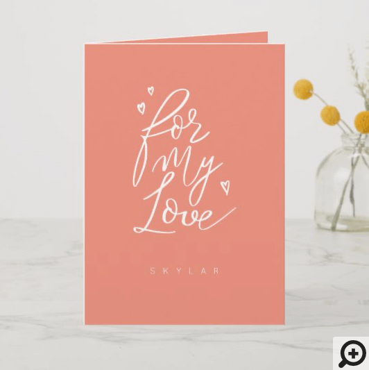 For My Love Coral Modern Calligraphy Valentine Holiday Card