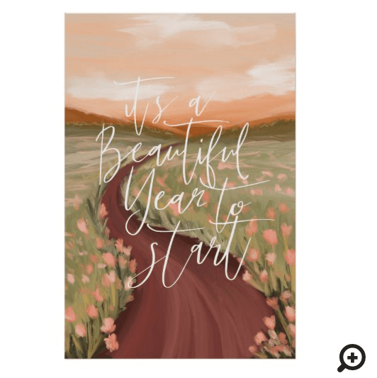 Its A Beautiful Year To Start Floral Meadow Path Poster