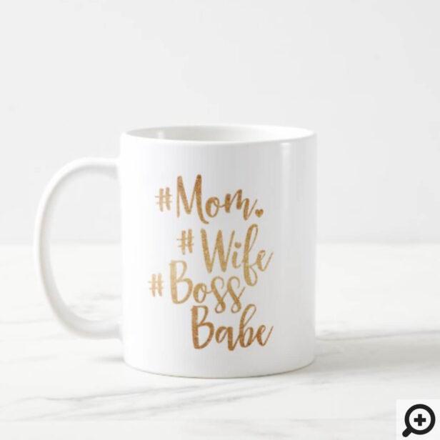 Mom. Wife, Boss Babe Trendy Gold Brush Script Coffee Mug