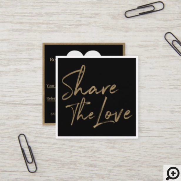 Share The Love Friend Referral Gold & Black Square Business Card
