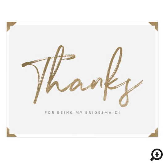 Thanks For Being My Bridesmaid Gold Script Thanks Grey Postcard