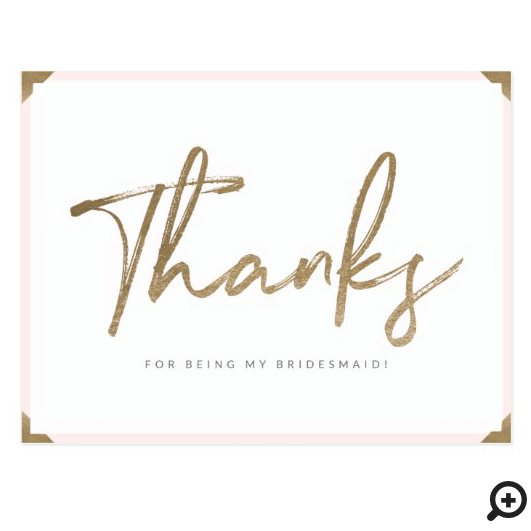 Thanks For Being My Bridesmaid Gold Script Thanks Pink Postcard