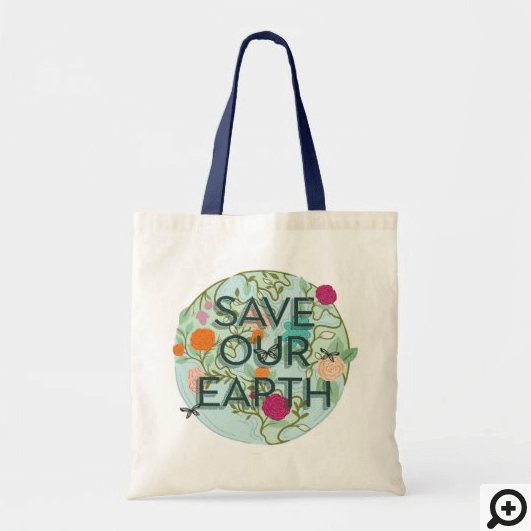 Floral Blooms Protect & Save Our Beautiful Earth Tote Bag