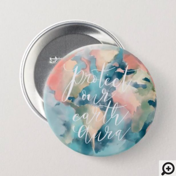Protect Our Earth Aura Watercolor Save Our Planet Button