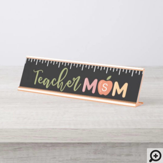 Teacher Mom Homeschooling Ruler & Apple Monogram Desk Name Plate