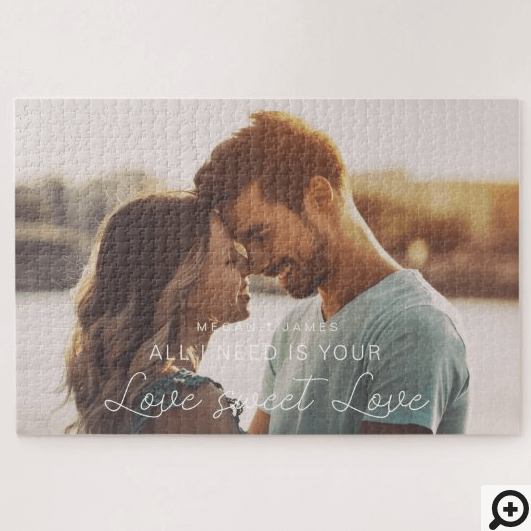 All I Need Is Your Love Sweet Love Custom Photo Jigsaw Puzzle