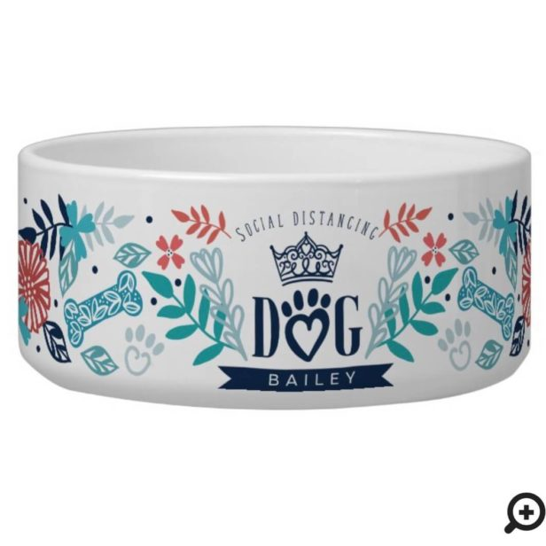 Custom Name Social Distancing Dog & Floral Design Bowl
