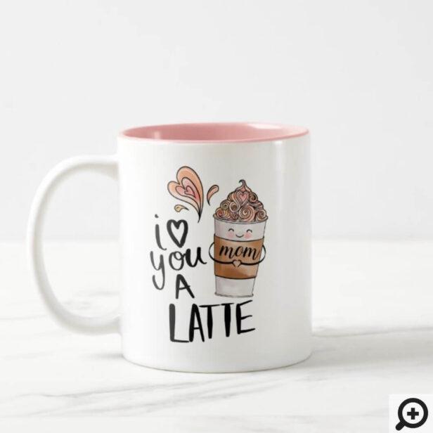 Mom I Love You A Latte Cute Kawaii Mother's Day Two-Tone Coffee Mug
