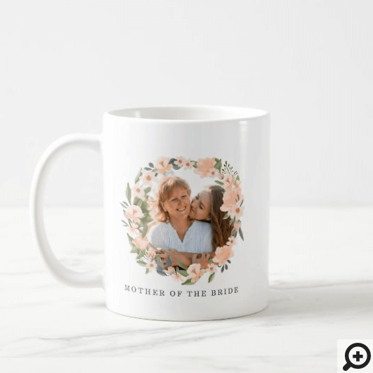 Mother Of The Bride Floral Watercolor Wreath Photo Coffee Mug