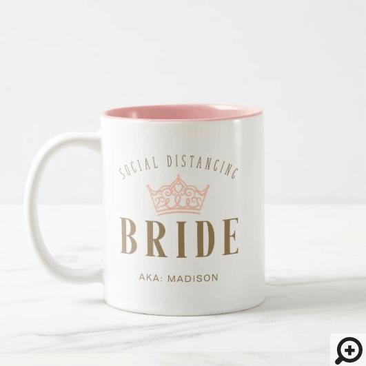 Stylish Royal Crown Social Distancing Bride Two-Tone Coffee Mug