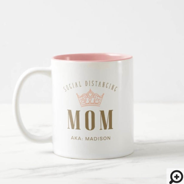Stylish Royal Crown Social Distancing Mom Two-Tone Coffee Mug
