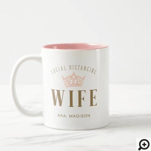 Stylish Royal Crown Social Distancing Wife Two-Tone Coffee Mug
