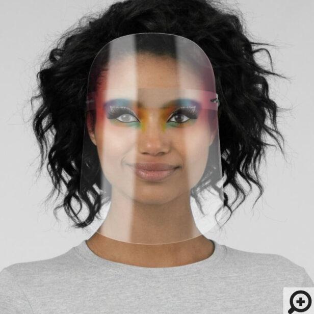 Gay Pride Colourful Rainbow Glamorous Makeup Face Shield