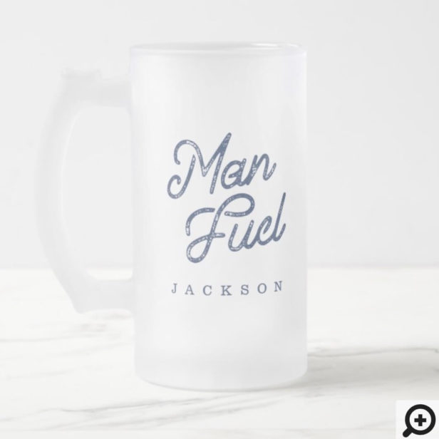 Gift For Him | Stylish Man Fuel Custom Gift Frosted Glass Beer Mug