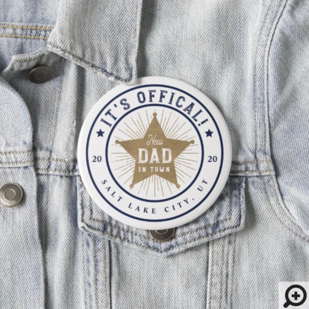 New Dad in Town Official Dad Sherif Star Badge Button