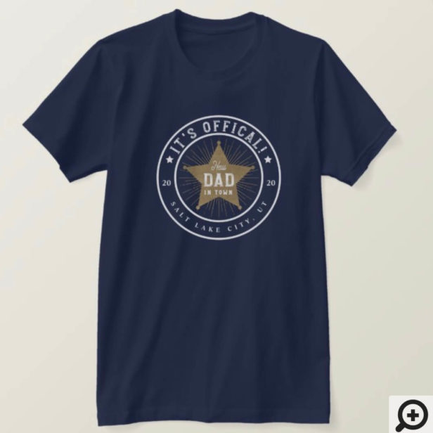 New Dad in Town Official Dad Sherif Star Badge T-Shirt