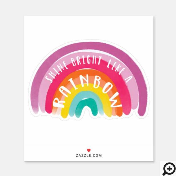 Shine Bright Like A Rainbow Gay Pride LGBTQ Sticker