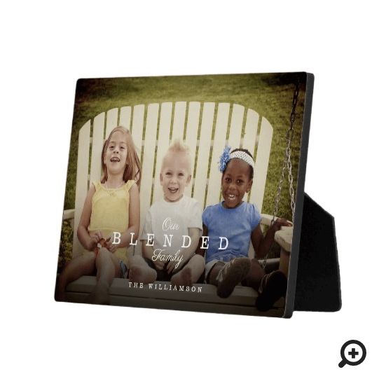 Our Blended Family Full Photo Layout Keepsake Plaque