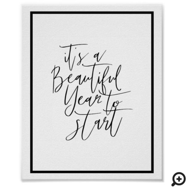 It's a Beautiful Year to Start Calligraphy Quote Poster