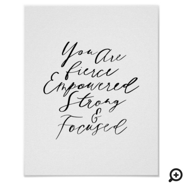 You Are Fierce, Empowered, Strong & Focused Quote Poster