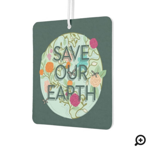 Floral Blooms Protect & Save Our Beautiful Earth Air Freshener