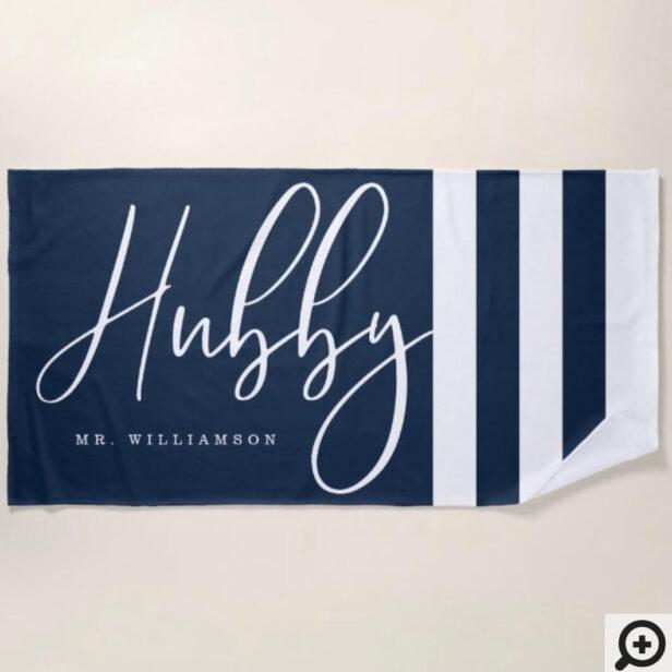 Modern Hubby Script Nautical Navy & White Stripes Beach Towel