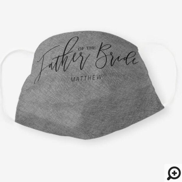 Father of Bride Wedding Black Script Grey Fabric Cloth Face Mask