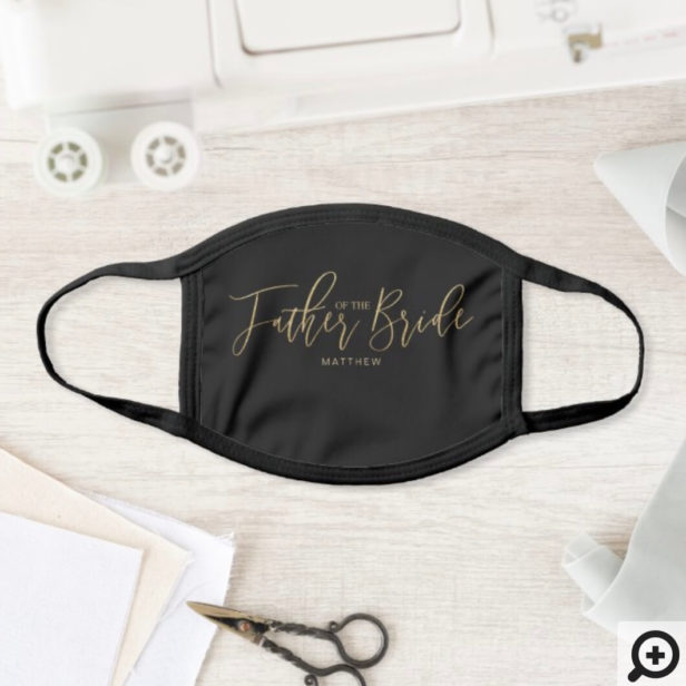 Father of the Bride Wedding Gold Script Black Face Mask