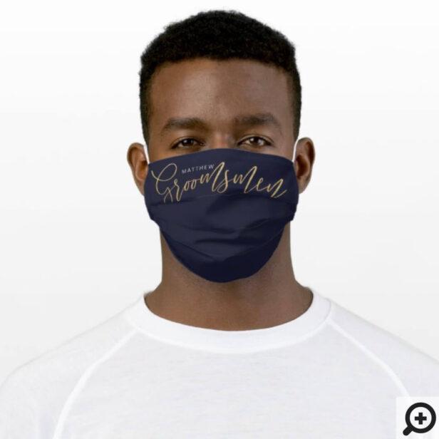 Groomsmen Wedding Brush Script Typographic Navy Cloth Face Mask