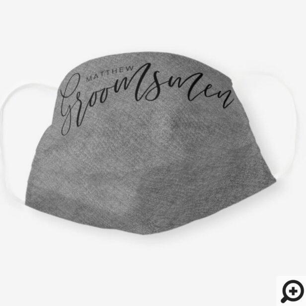 Groomsmen Wedding Day Black Script Grey Fabric Cloth Face Mask
