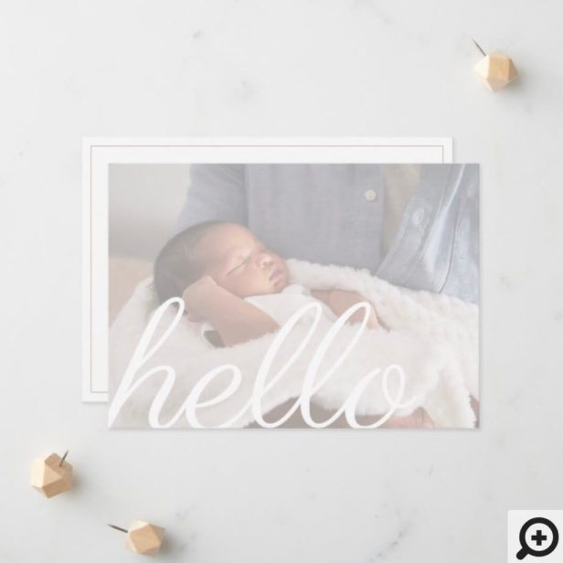 Hello Modern White Script Overlay Baby Photo Announcement