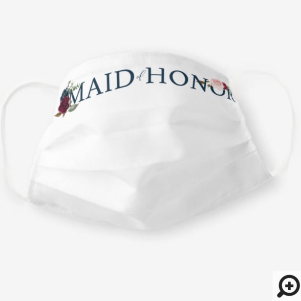 Maid of Honor Wedding Watercolor Burgundy Florals Cloth Face Mask