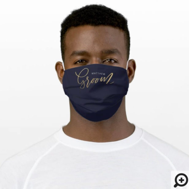 Minimal Groom Brush Script Gold Typographic Navy Cloth Face Mask