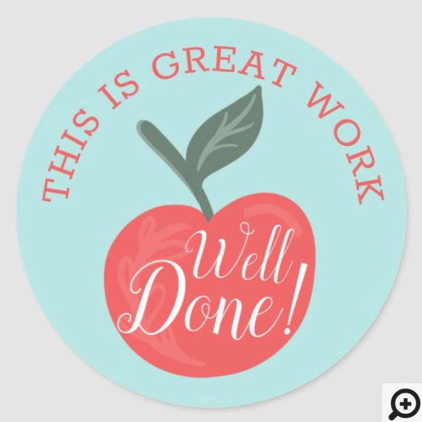 This Is Great Work, Well Done Red Apple Teacher Classic Round Sticker