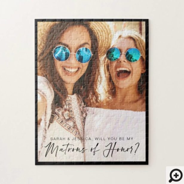Will You Be My Matrons of Honor Brush Script Photo Jigsaw Puzzle