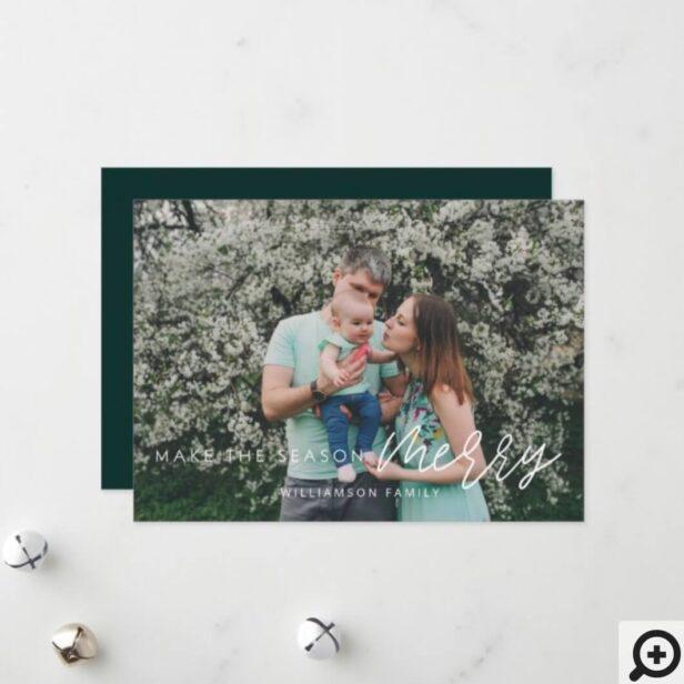 Modern Green Make The Season Merry Family Photo Holiday Card