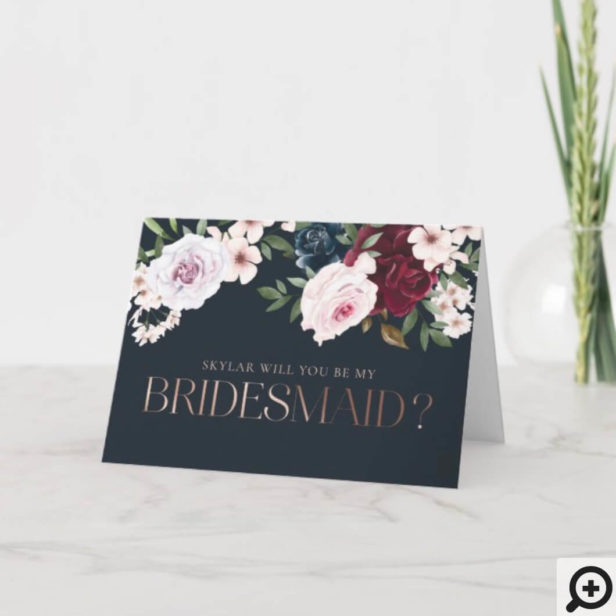 Will You Be My Bridesmaid? Burgundy & Navy Florals Card