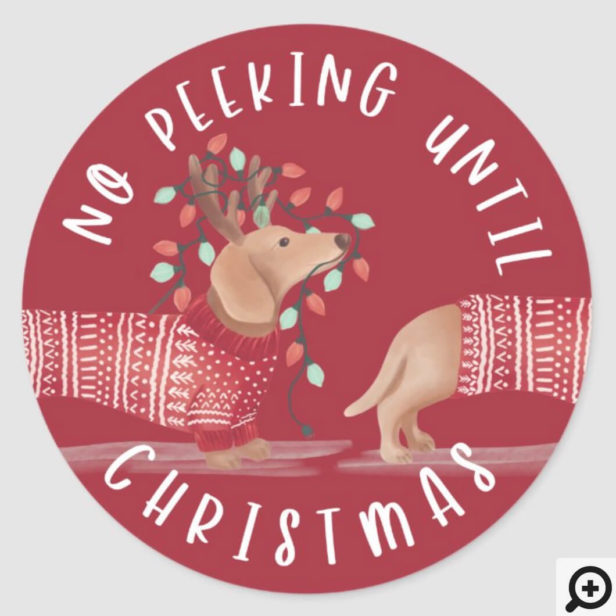 No Peeking Until Christmas | Dachshund Dog Red Classic Round Sticker