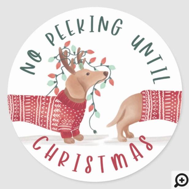 No Peeking Until Christmas | Dachshund Dog Sweater Classic Round Sticker