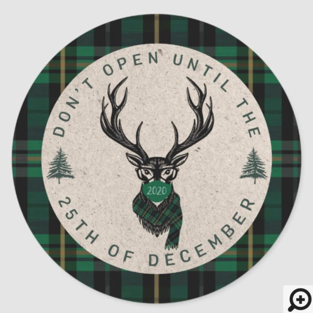 Don't Open Until Christmas Plaid Reindeer Mask Green Plaid Classic Round Sticker