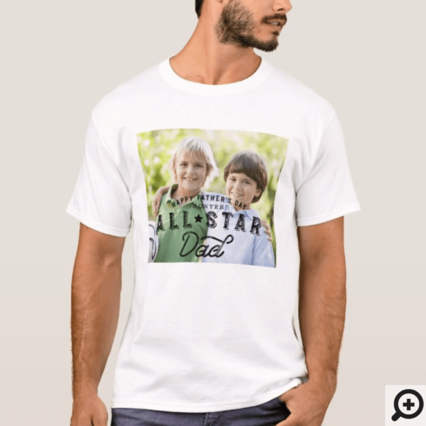 All Star Dad | Happy Father's Day Full Photo T-Shirt