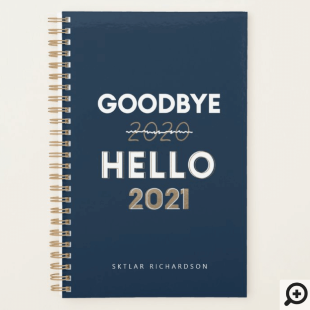 Goodbye 2020 Hello 2021 - Trendy Typographic Navy Planner