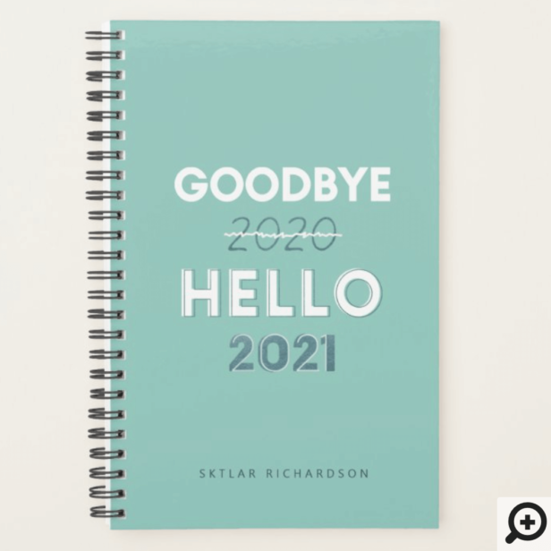 Goodbye 2020 Hello 2021 - Trendy Typographic Teal Planner