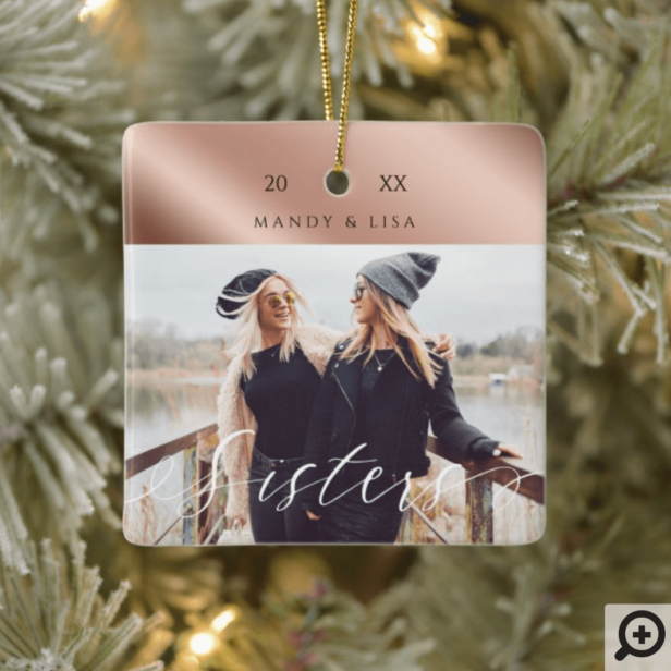 Modern & Elegant Shear Rose Gold Sister Photo Ceramic Ornament