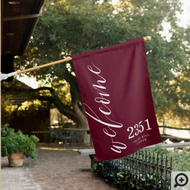 Welcome Greeting | Modern Calligraphy Home Address Burgundy House Flag