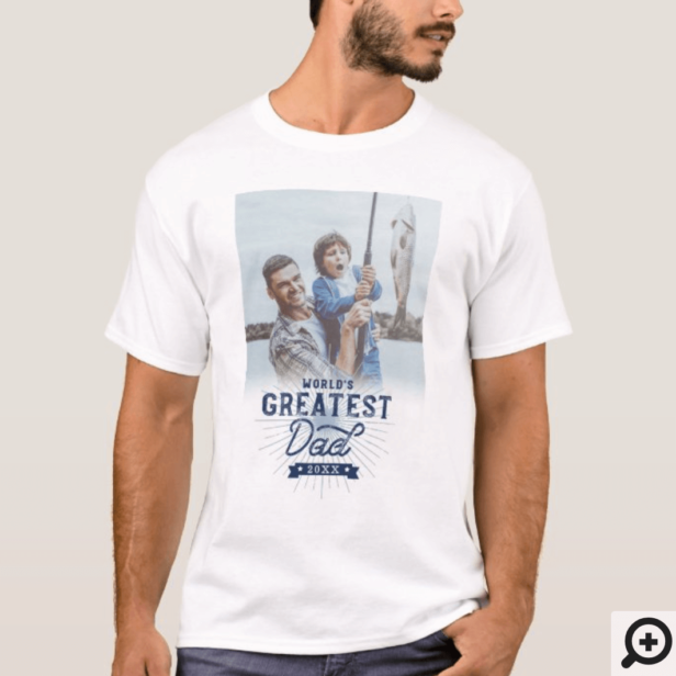 World's Greatest Dad Custom Photo Father's Day T-Shirt