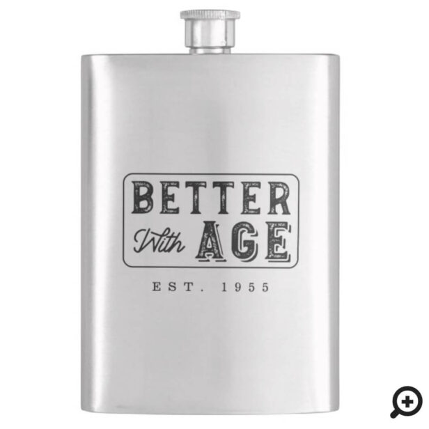 Fun Stylish Vintage Birthday Year Better With Age Flask