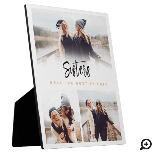 Sisters Make the Best Friends Photo Collage White Plaque