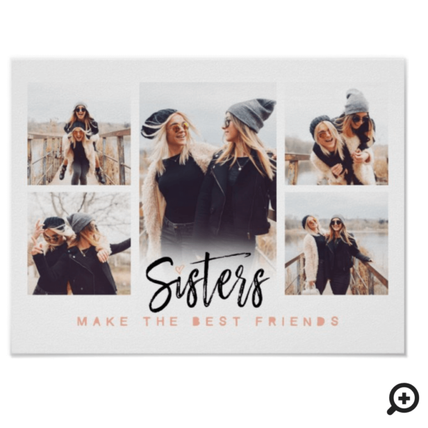 Sisters Make the Best Friends Photo Collage White Poster