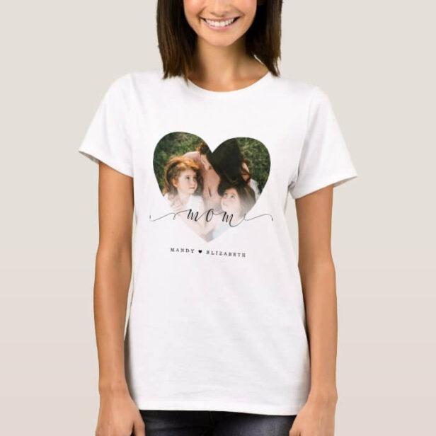 Gift for Mom | Mom Black Script Custom Heart Photo T-Shirt
